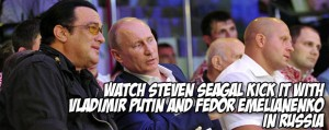 Steven Seagal and President Putin