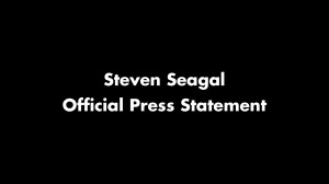 steven Seagal official Press Statement